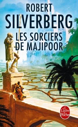 Les Sorciers de Majipoor (Cycle de Majipoor, Tome 5)