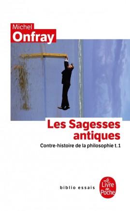 Contre-histoire de la philosophie tome 1 : Les Sagesses antiques