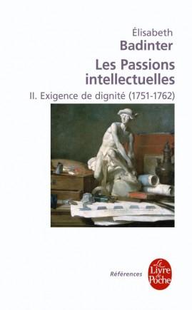 Exigence de dignité (Les Passions intellectuelles, Tome 2)