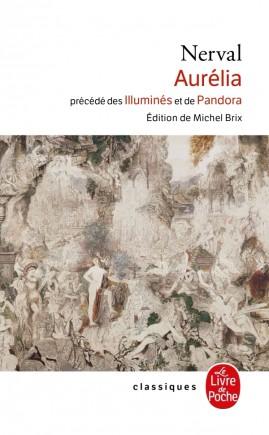 Aurélia, précédé des Illuminés et de Pandora