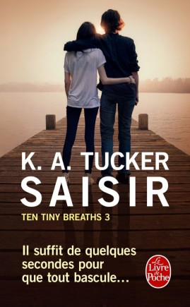 Saisir (Ten Tiny Breaths, Tome 3)