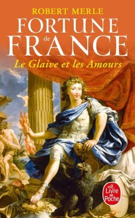 Le Glaive et les amours (Fortune de France, Tome 13)
