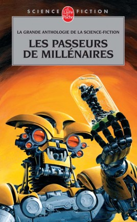 Les Passeurs de millénaires (Grande anthologie de la science-fiction)