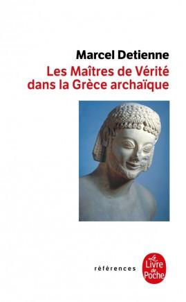 Les Maîtres de vérité en Grèce archaïque