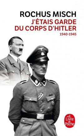 J'étais le garde du corps d'Hitler