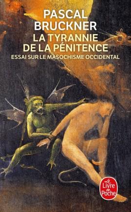 La Tyrannie de la pénitence, Pascal Bruckner | Livre de Poche