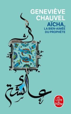 Aïcha, la bien-aimée du Prophète