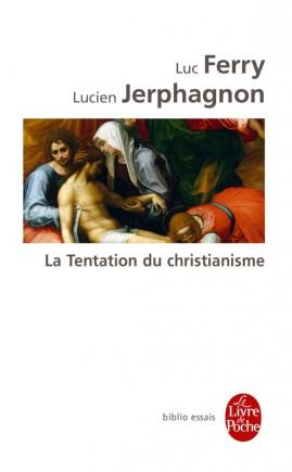 La Tentation du christianisme