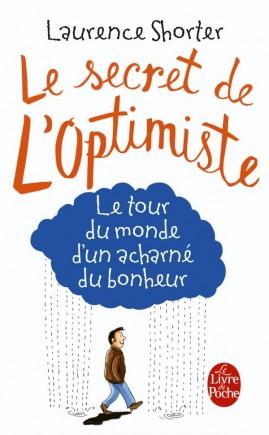 Le Secret de l'optimiste : le tour du monde d'un acharné