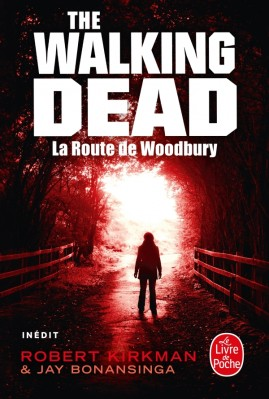 La Route de Woodbury (The Walking Dead, Tome 2)