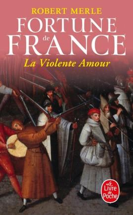 La Violente Amour (Fortune de France, Tome 5)