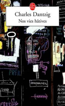 Nos vies hâtives