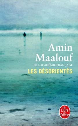 Les Désorientés, Amin Maalouf | Livre de Poche