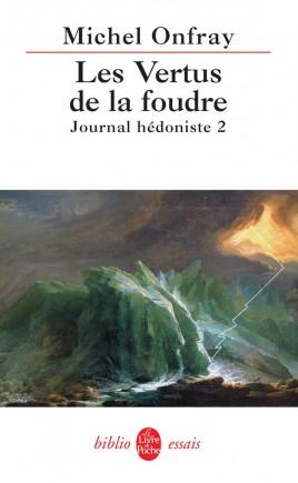Journal hédoniste tome 2 :  Les Vertus de la foudre