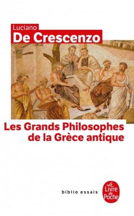 Les Grands Philosophes de la Grece Antique